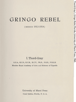 "Thord-Gray wrote ""Gringo rebel""."